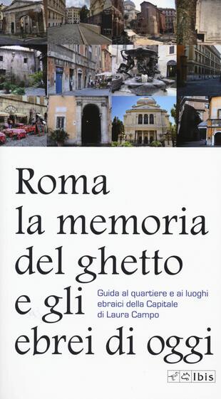 copertina Roma. La memoria del ghetto e gli ebrei di oggi. Guida al quartiere e ai luoghi ebraici della Capitale