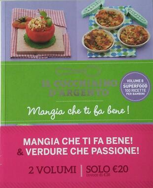 copertina Il cucchiaino d'argento. Verdure che passione! 100 piatti per bambini-Mangia che ti fa bene!