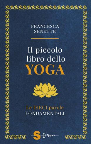 copertina Il piccolo libro dello yoga. Le dieci parole fondamentali