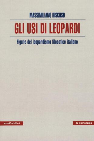copertina Usi di Leopardi. Figure del leopardismo filosofico italiano