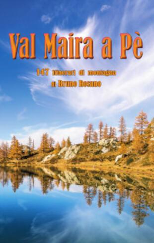 copertina Val Maira a Pe'. 147 itinerari di montagna