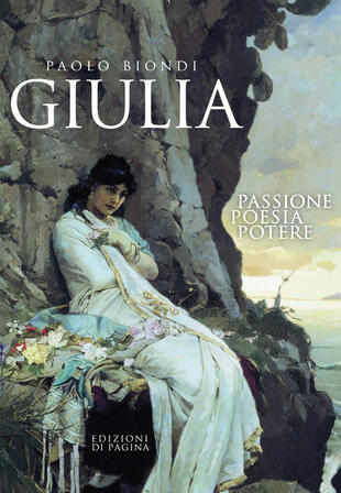 copertina Giulia. Passione, poesia, potere
