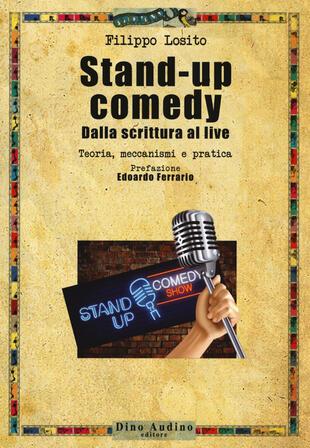 copertina Stand-up comedy. Dalla scrittura al live. Teoria, meccanismi e pratica