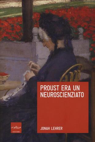 copertina Proust era un neuroscienziato