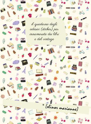 copertina Il quaderno degli adesivi per innamorate dei libri e del vintage