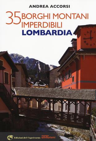 copertina 35 borghi montani imperdibili. Lombardia