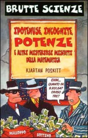 copertina Ipotenuse, incognite, potenze e altri misteriosi misfatti della matematica