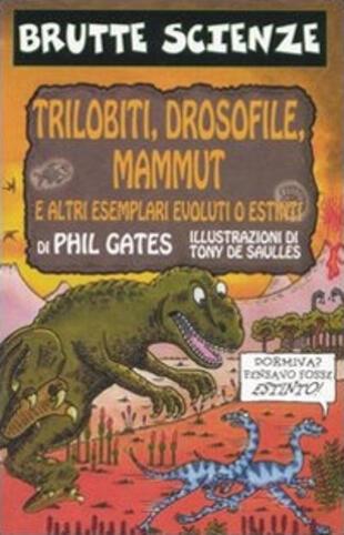 copertina Trilobiti, drosofile, mammut e altri esemplari evoluti o estinti