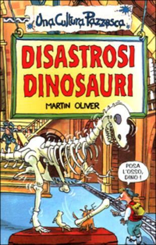copertina Disastrosi dinosauri