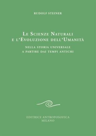 copertina Le scienze naturali e l'evoluzione dell'umanità. Nella storia universale a partire dai tempi antichi