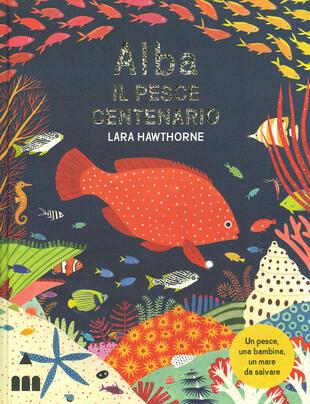 copertina Alba il pesce centenario. Ediz. a colori