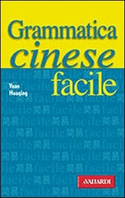 Cinese facile. Grammatica