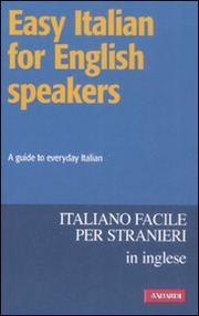 Easy Italian for English speakers / Italiano facile. In inglese