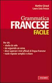 Francese facile. Grammatica