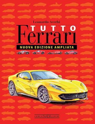 copertina Tutto Ferrari. Ediz. illustrata