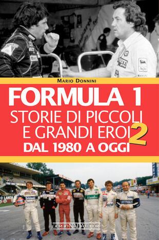 copertina Formula 1. Storie di piccoli e grandi eroi dal 1980 ad oggi