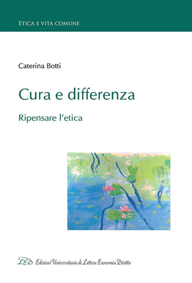 Cura e differenza. Ripensare l'etica