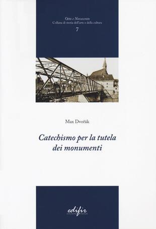 copertina Catechismo per la tutela dei monumenti. Ediz. illustrata