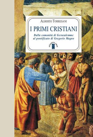 copertina I primi cristiani. Dalla comunità di Gerusalemme al pontificato di Gregorio Magno
