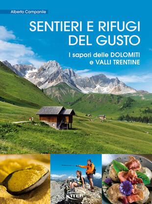 copertina Sentieri e rifugi del gusto. I sapori delle Dolomiti e Valli Trentine