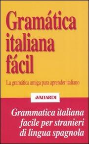 Grammatica italiana facile. In spagnolo