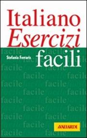 Italiano facile. Esercizi