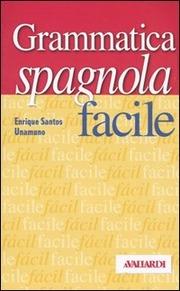 Spagnolo facile. Grammatica