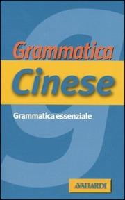 Cinese. Grammatica essenziale