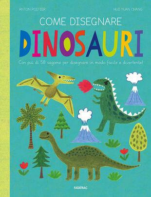 copertina Come disegnare dinosauri. Ediz. a colori