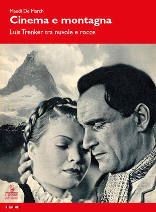 copertina Cinema e montagna. Luis Trenker tra nuvole e rocce