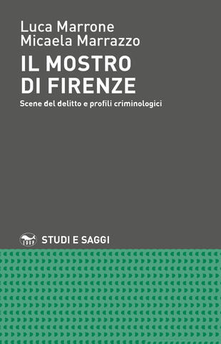 copertina Il mostro di Firenze. Scene del delitto e profili criminologici