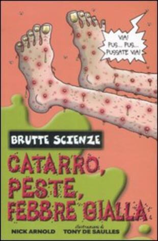 copertina Catarro, peste, febbre gialla e altri mefitici malanni