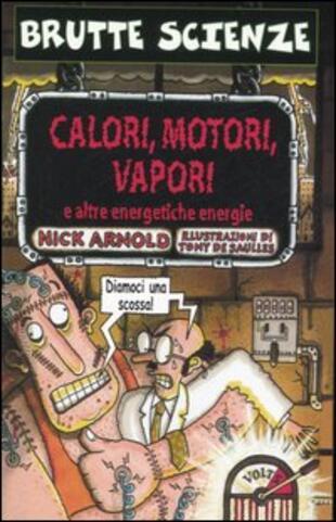 copertina Calori, motori, vapori e altre energetiche energie