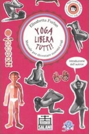 copertina Yoga libera tutti! Manuale per diventare maestri yogi