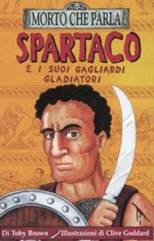 copertina Spartaco e i suoi gagliardi gladiatori