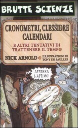 copertina Cronometri, clessidre, calendari e altri tentativi di trattenere il tempo