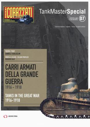 copertina Carri armati della grande guerra 1916-1918-Tanks in the Great War 1916-1918. Tank master special