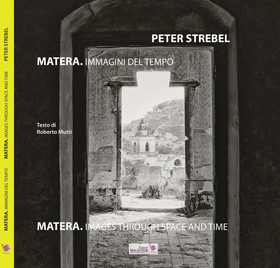 Matera. Immagini del tempo-Images throug space and time