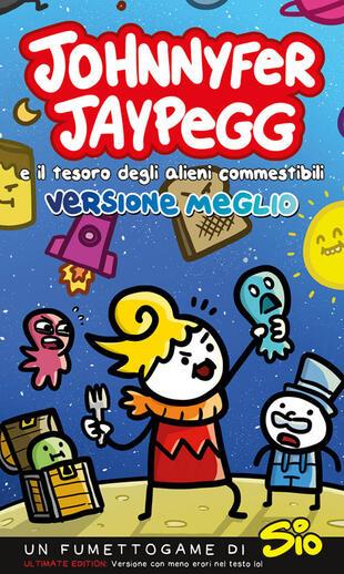 copertina Johnnyfer Jaypegg e il tesoro degli alieni commestibili. Versione meglio