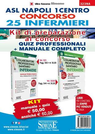 copertina ASL Napoli 1 centro Concorso 25 Infermieri. Kit di preparazione al concorso. Quiz professionali-Manuale completo. Con software di simulazione