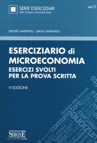 copertina Eserciziario di microeconomia. Esercizi svolti per la prova scritta