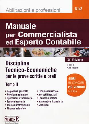 copertina Manuale per commercialista ed esperto contabile. Vol. 2: Discipline tecnico-economiche per le prove scritte e orali