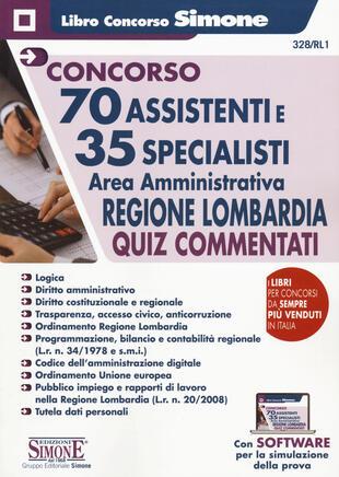 copertina Concorso 70 assistenti e 35 specialisti. Area amministrativa. Regione Lombardia. Quiz commentati
