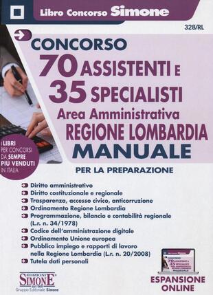 copertina Concorso 70 assistenti e 35 specialisti. Area amministrativa. Regione Lombardia. Manuale per la preparazione. Con espansione online