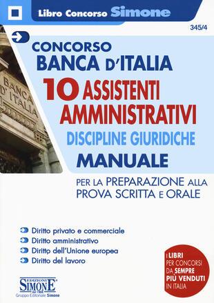 copertina Concorso Banca d'Italia. 10 assistenti amministrativi. Discipline giuridiche. Manuale per la preparazione alla prova scritta e orale. Con espansioni online