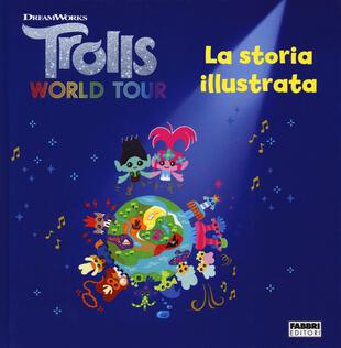 copertina Trolls world tour. La storia illustrata. Ediz. a colori