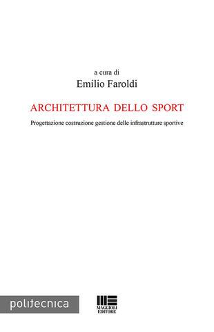 copertina Architettura dello sport. Progettazione costruzione gestione delle infrastrutture sportive