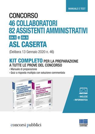 copertina Concorso 46 collaboratori. 82 assistenti amministrativi (Cat. C) e (Cat. D) ASL Caserta (Delibera 13 Gennaio 2020 n. 46). Kit completo per la preparazione a tutte le prove del concorso