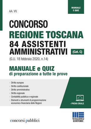 copertina Concorso Regione Toscana 84 assistenti amministrativi (cat. C). Manuale e quiz di preparazione a tutte le prove. Con aggiornamento online
