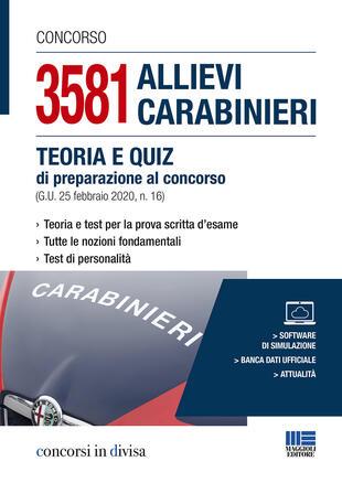 copertina Concorso 3581 allievi carabinieri. Teoria e quiz di preparazione al concorso (G.U. 25 febbraio 2020, n. 16). Con software di simulazione